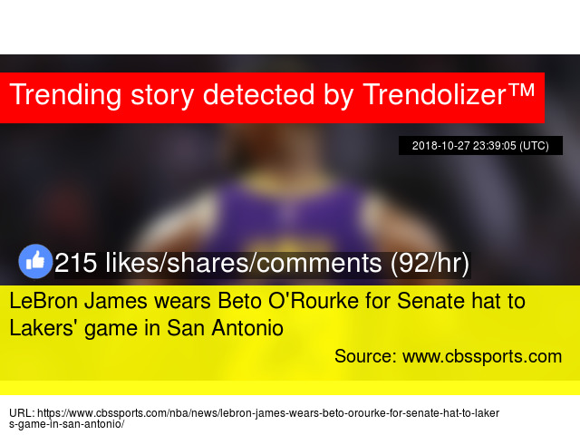 a287288dcb8d LeBron James wears Beto O Rourke for Senate hat to Lakers  game in San  Antonio